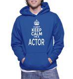 I Can't Keep Calm I'm A Actor Hoodie