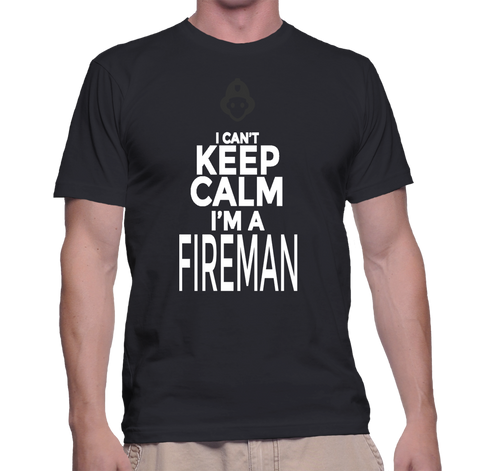 I Can't Keep Calm I'm A Fireman T-Shirt