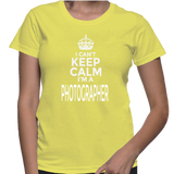 I Can't Keep Calm I'm A Photographer T-Shirt