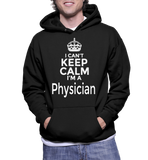 I Can't Keep Calm I'm A Physician Hoodie