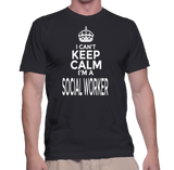 I Can't Keep Calm I'm A Social Worker T-Shirt
