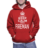 I Can't Keep Calm I'm A Fireman Hoodie