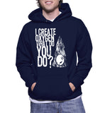 I Create Oxygen What Do You Do? Hoodie