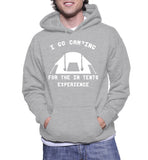 I Go Camping For The In Tents Experience Hoodie