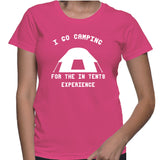 I Go Camping For The In Tents Experience T-Shirt