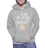 I Have Too Many Cymbals Said No One Ever Hoodie