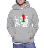 I Hit This So I Wont Hit You Hoodie