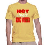 Hot Single Song Writer T-Shirt