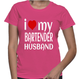I Love My Bartender Husband T-Shirt