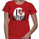 I Love My Bartender T-Shirt