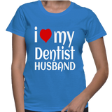 I Love My Dentist Husband T-Shirt