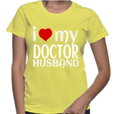 I Love My Doctor Husband T-Shirt