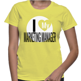 I Love My Marketing Manager T-Shirt
