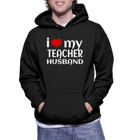 I Love My Teacher Husband Hoodie