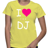I Love The DJ T-Shirt
