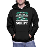 I May Not Be Rich And Famous But I Do Have An Awesome Script Hoodie
