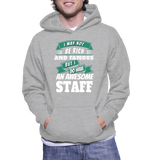 I May Not Be Rich And Famous But I Do Have An Awesome Staff Hoodie
