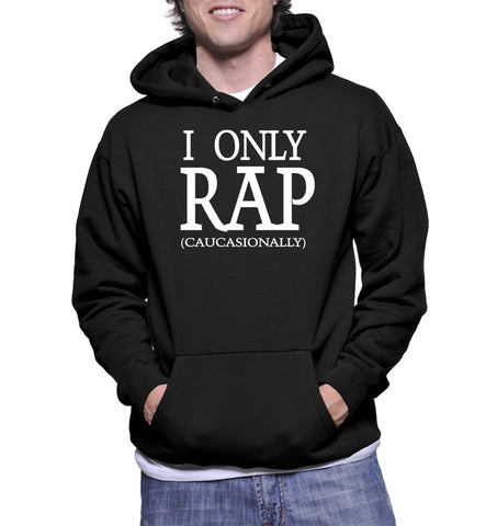 I Only Rap Caucasionally Hoodie