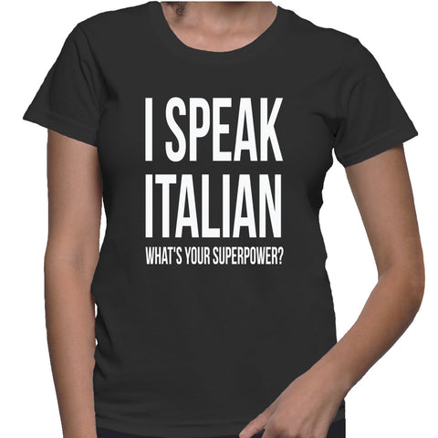 I Speak Italian What's Your Superpower T-Shirt