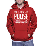 I Speak Polish What's Your Superpower Hoodie