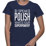 I Speak Polish What's Your Superpower T-Shirt