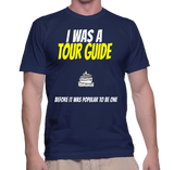 I Was A Tour Guide Before It Was Popular To Be One T-Shirt