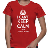 I Can't Keep Calm I'm A Travel Agent T-Shirt