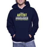 I'm A Artist I Suppose I Could Be Prouder But It's Highly Unlikely Hoodie