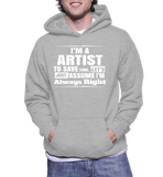 I'm A Artist To Save Time, Let's Just Assume I'm Always Right Hoodie