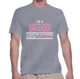 I'm A Bartender To Save Time, Let's Just Assume I'm Never Wrong T-Shirt