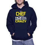 I'm A Chef That Means IM Cool Collected Passionate Crazy Hoodie