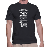 I'm A Chef That Means I'm Creative Cool Passionate & A Little Bit Crazy T-Shirt