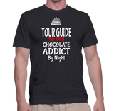 I'm A Tour Guide By Day Chocolate Addict By Night T-Shirt
