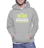 I'm A Tour Guide I Suppose I Could Be Prouder But It's Highly Unlikely Hoodie