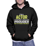 I'm A Actor I Suppose I Could Be Produer But It's Highly Unlikely Hoodie