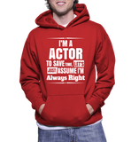 I'm A Actor To Save Time, Let's Just Assume I'm Always Right Hoodie