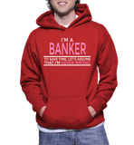 I'm A Banker To Save Time, Let's Assume That I'm Never Wrong Hoodie