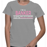 I'm A Banker To Save Time, Let's Assume That I'm Never Wrong T-Shirt