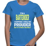 I'm A Bartender I Suppose I Could Be Prouder But It's Highly Unlikely T-Shirt
