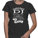I'm A DJ That Means I'm Creative, Cool, Passionate & A Little Bit Crazy T-Shirt
