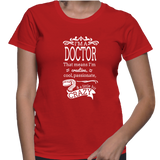 I'm A Doctor That Means I'm Creative Cool Passionate & A Little Bit Crazy T-Shirt