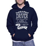 I'm A Driver That Means I'm Creative, Cool, Passionate & A Little Bit Crazy Hoodie