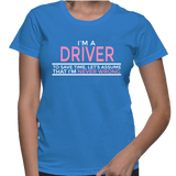 I'm A Driver To Save Time, Let's Assume That I'm Never Wrong T-Shirt