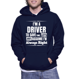 I'm A Driver To Save Time, Let's Just Assume I'm Always Right Hoodie