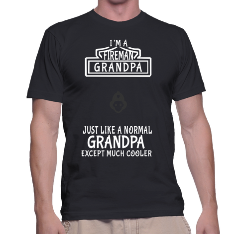 I'm A Grandpa Just Like A Normal Grandpa Except Much Cooler T-Shirt
