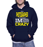 I'm A Photographer That Means I'm Cool Collected Passionate Crazy Hoodie
