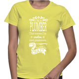 I'm A Plumber That Means I'm Creative, Cool, Passionate & A Little Bit Crazy T-Shirt