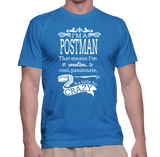 I'm A Postman That Means I'm Creative, Cool, Passionate & A Little Bit Crazy T-Shirt