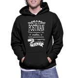 I'm A Postman That Means I'm Creative, Cool, Passionate & A Little Bit Crazy Hoodie