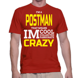 I'm A Postman That Means Im Cool Collected Passionate Crazy T-Shirt